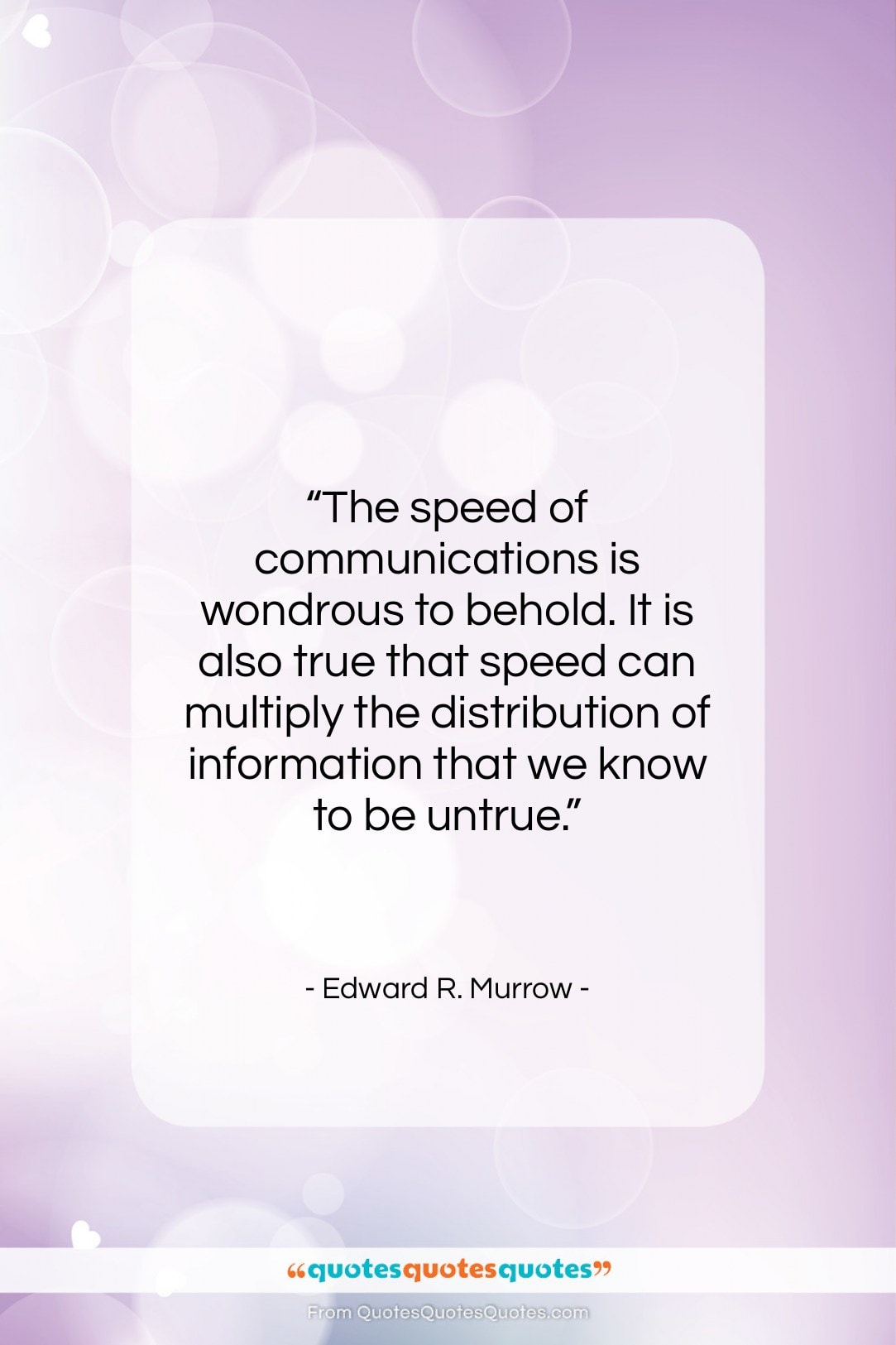 """Edward R. Murrow quote: """"The speed of communications is wondrous to…""""- at QuotesQuotesQuotes.com"""