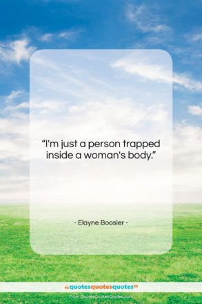 """Elayne Boosler quote: """"I'm just a person trapped inside a…""""- at QuotesQuotesQuotes.com"""
