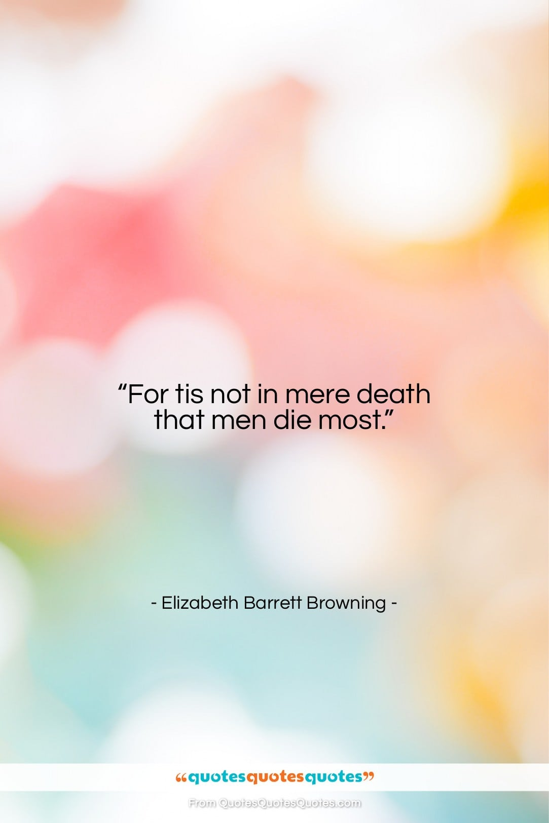 """Elizabeth Barrett Browning quote: """"For tis not in mere death that…""""- at QuotesQuotesQuotes.com"""