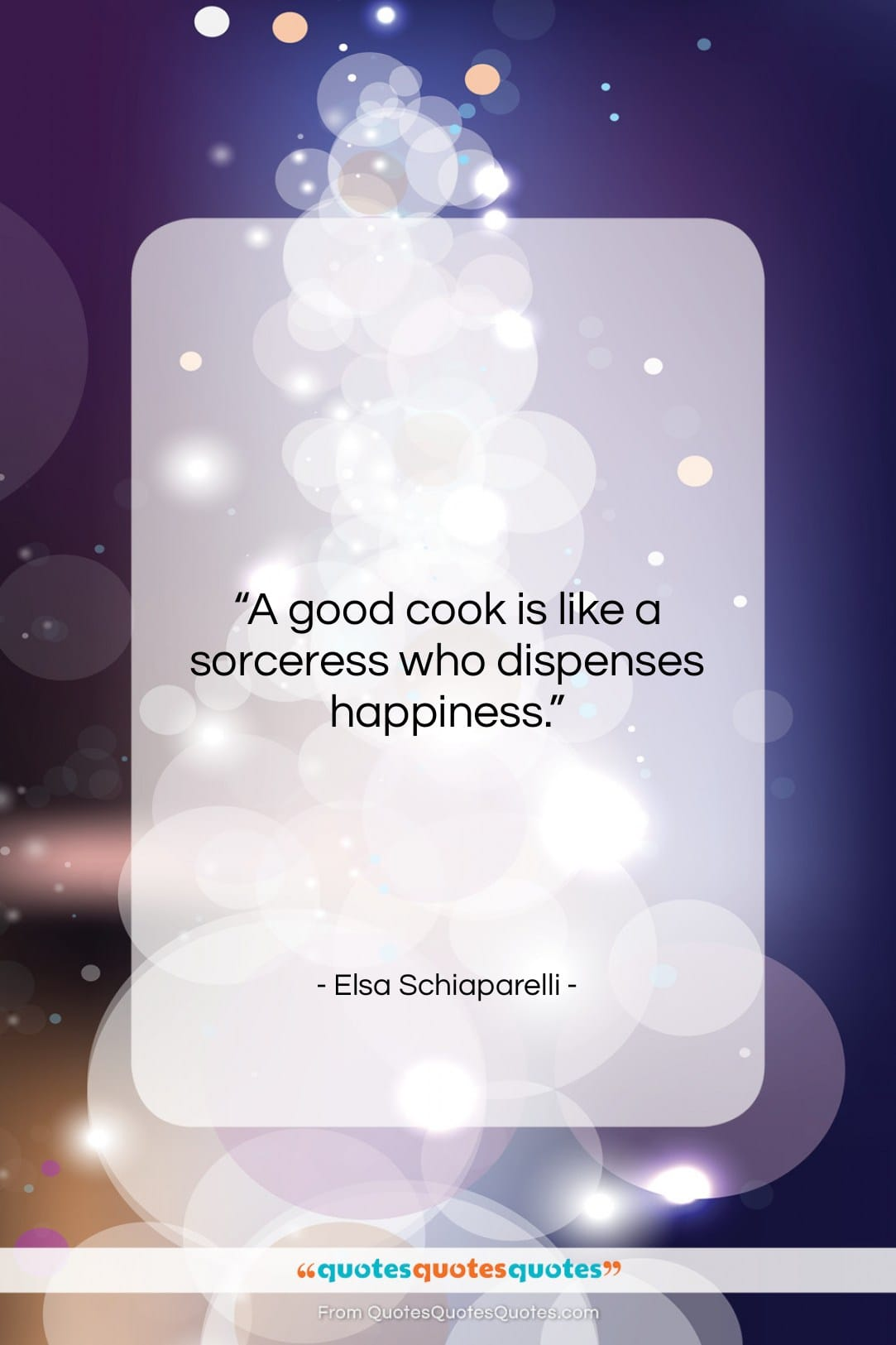 """Elsa Schiaparelli quote: """"A good cook is like a sorceress…""""- at QuotesQuotesQuotes.com"""