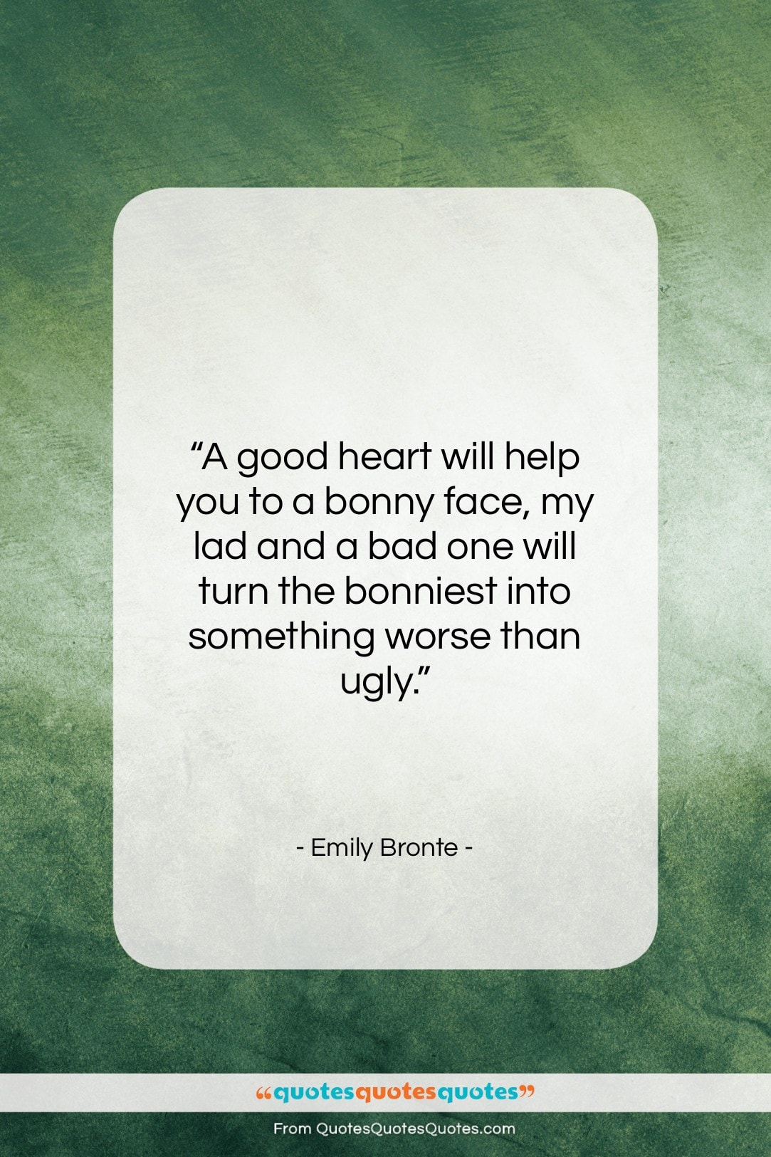 "Emily Bronte quote: ""A good heart will help you to…""- at QuotesQuotesQuotes.com"