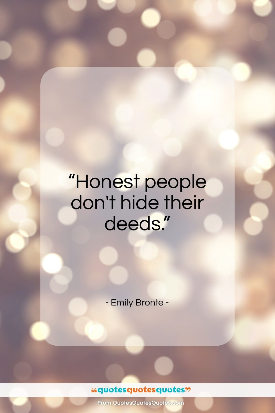 """Emily Bronte quote: """"Honest people don't hide their deeds…""""- at QuotesQuotesQuotes.com"""