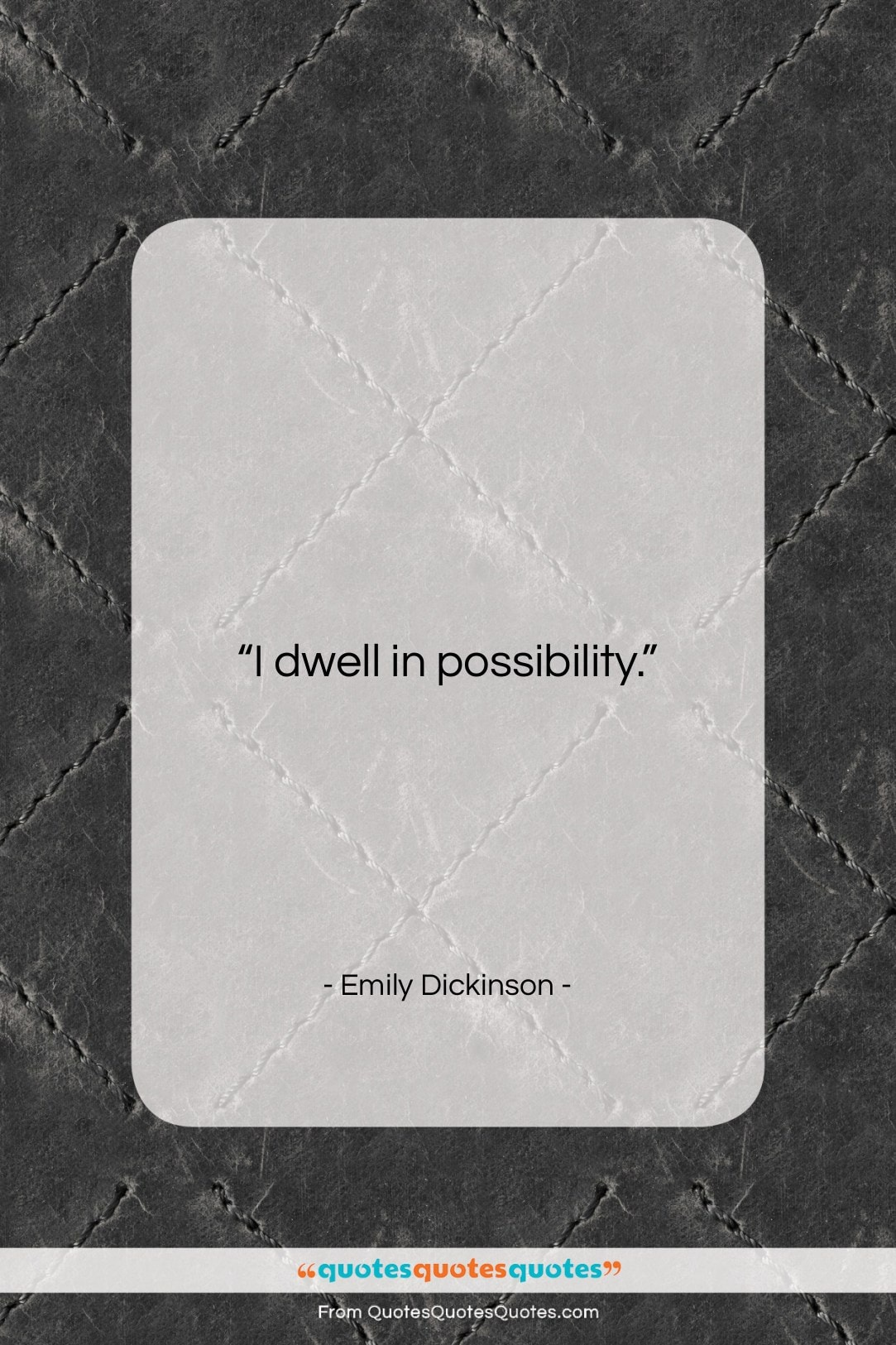 """Emily Dickinson quote: """"I dwell in possibility….""""- at QuotesQuotesQuotes.com"""
