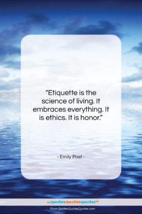 """Emily Post quote: """"Etiquette is the science of living. It…""""- at QuotesQuotesQuotes.com"""