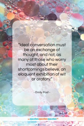 "Emily Post quote: ""Ideal conversation must be an exchange of…""- at QuotesQuotesQuotes.com"