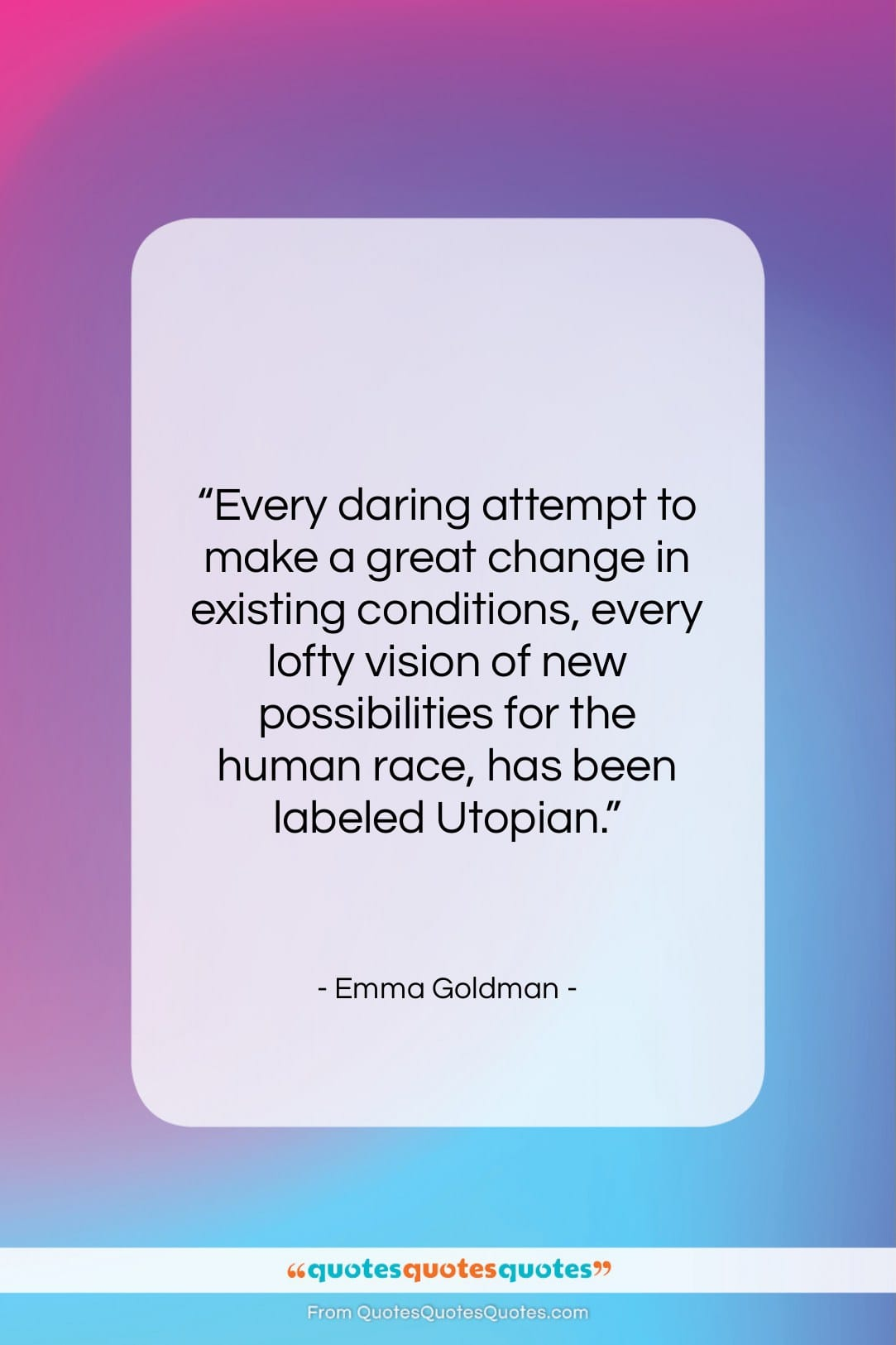 """Emma Goldman quote: """"Every daring attempt to make a great…""""- at QuotesQuotesQuotes.com"""