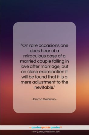 "Emma Goldman quote: ""On rare occasions one does hear of…""- at QuotesQuotesQuotes.com"
