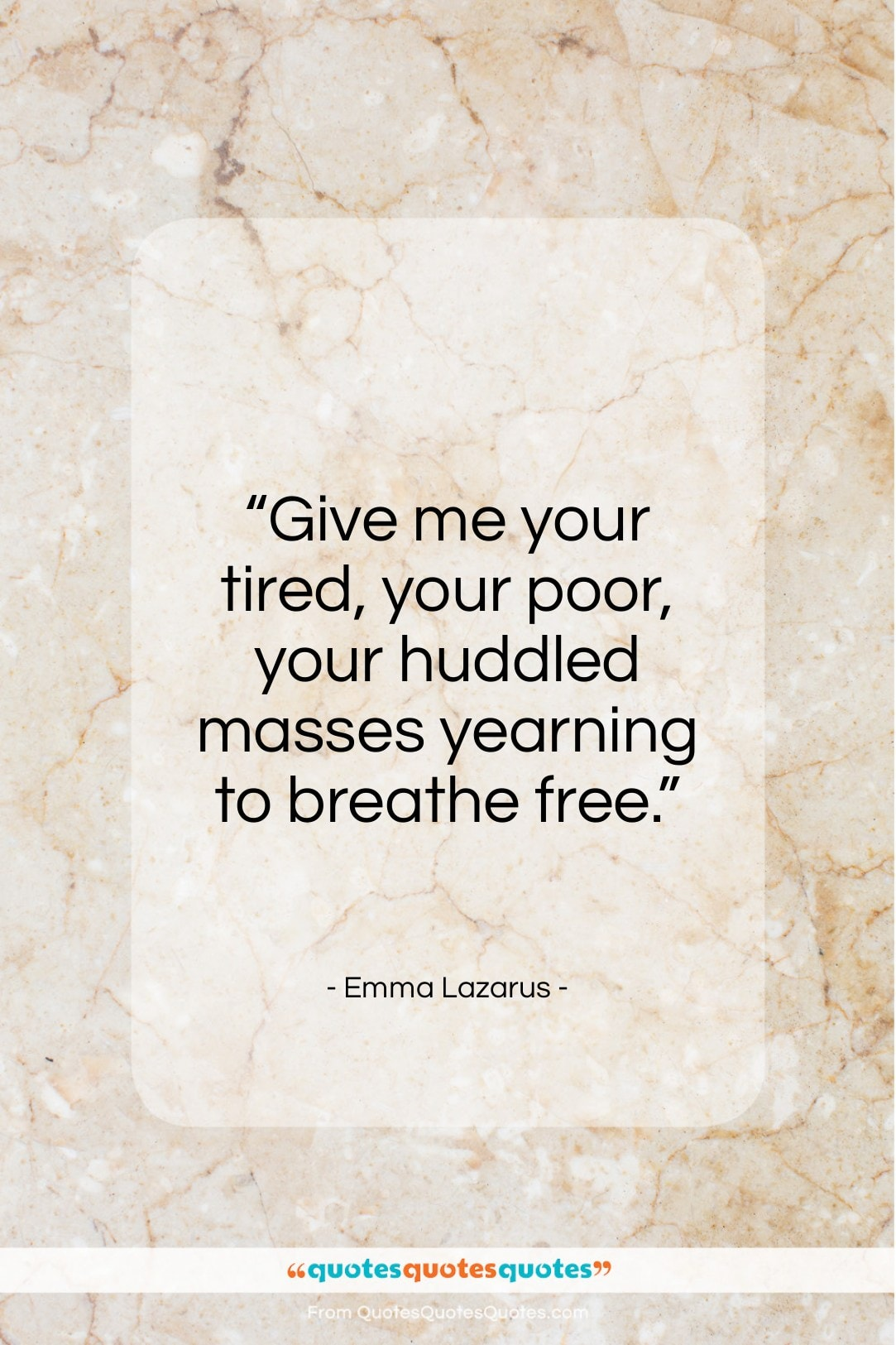 """Emma Lazarus quote: """"Give me your tired, your poor…""""- at QuotesQuotesQuotes.com"""