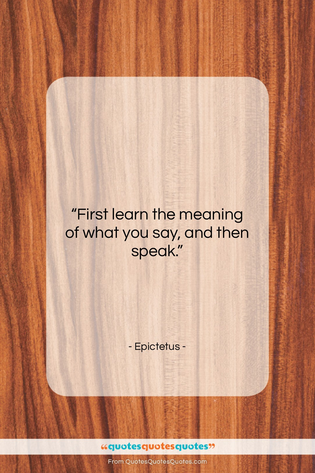 """Epictetus quote: """"First learn the meaning of what you…""""- at QuotesQuotesQuotes.com"""