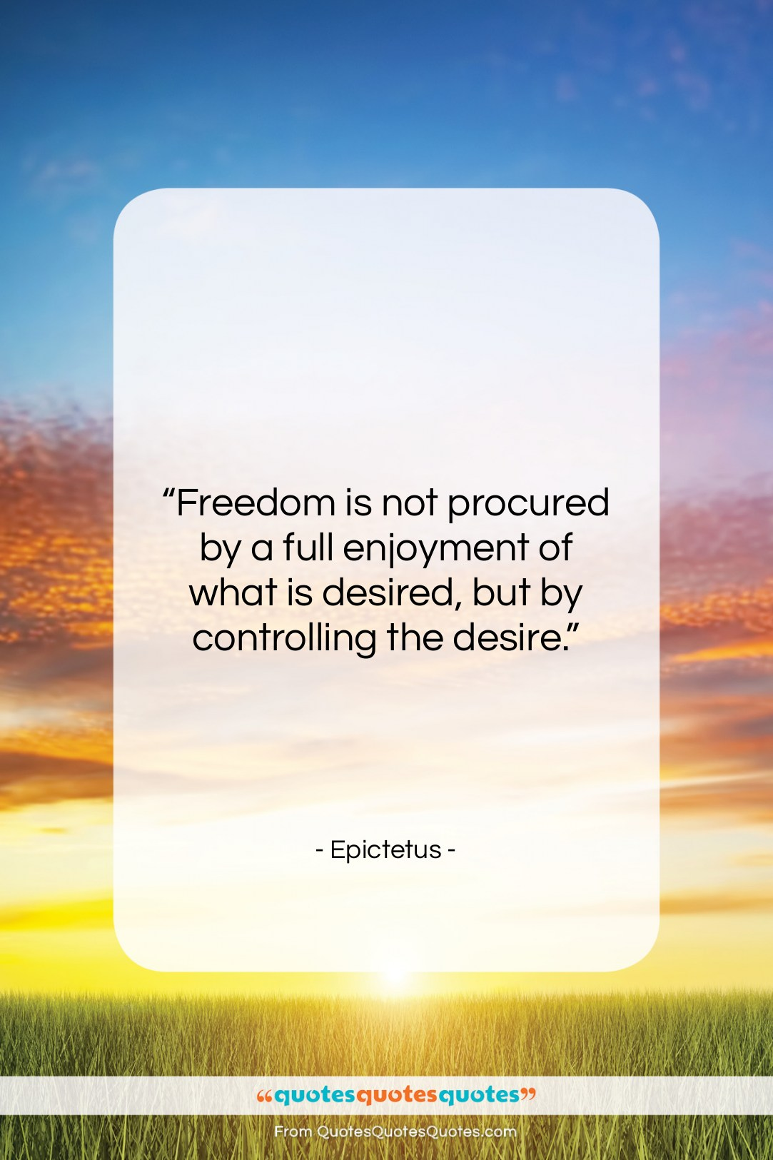"""Epictetus quote: """"Freedom is not procured by a full…""""- at QuotesQuotesQuotes.com"""
