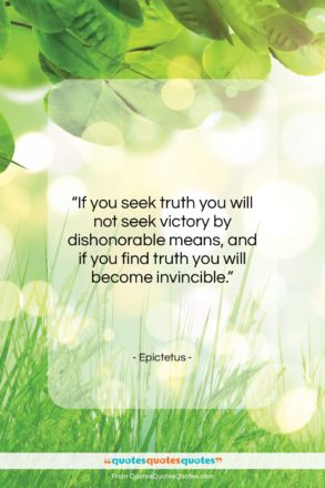 """Epictetus quote: """"If you seek truth you will not…""""- at QuotesQuotesQuotes.com"""
