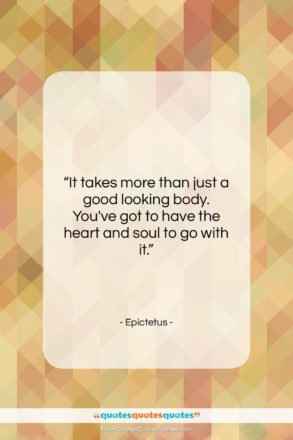 """Epictetus quote: """"It takes more than just a good…""""- at QuotesQuotesQuotes.com"""