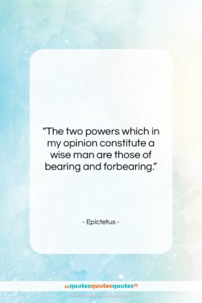 """Epictetus quote: """"The two powers which in my opinion…""""- at QuotesQuotesQuotes.com"""