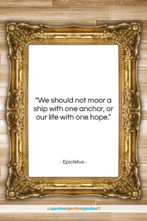 """Epictetus quote: """"We should not moor a ship with…""""- at QuotesQuotesQuotes.com"""