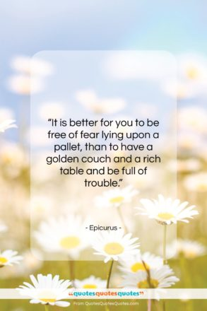 """Epicurus quote: """"It is better for you to be…""""- at QuotesQuotesQuotes.com"""