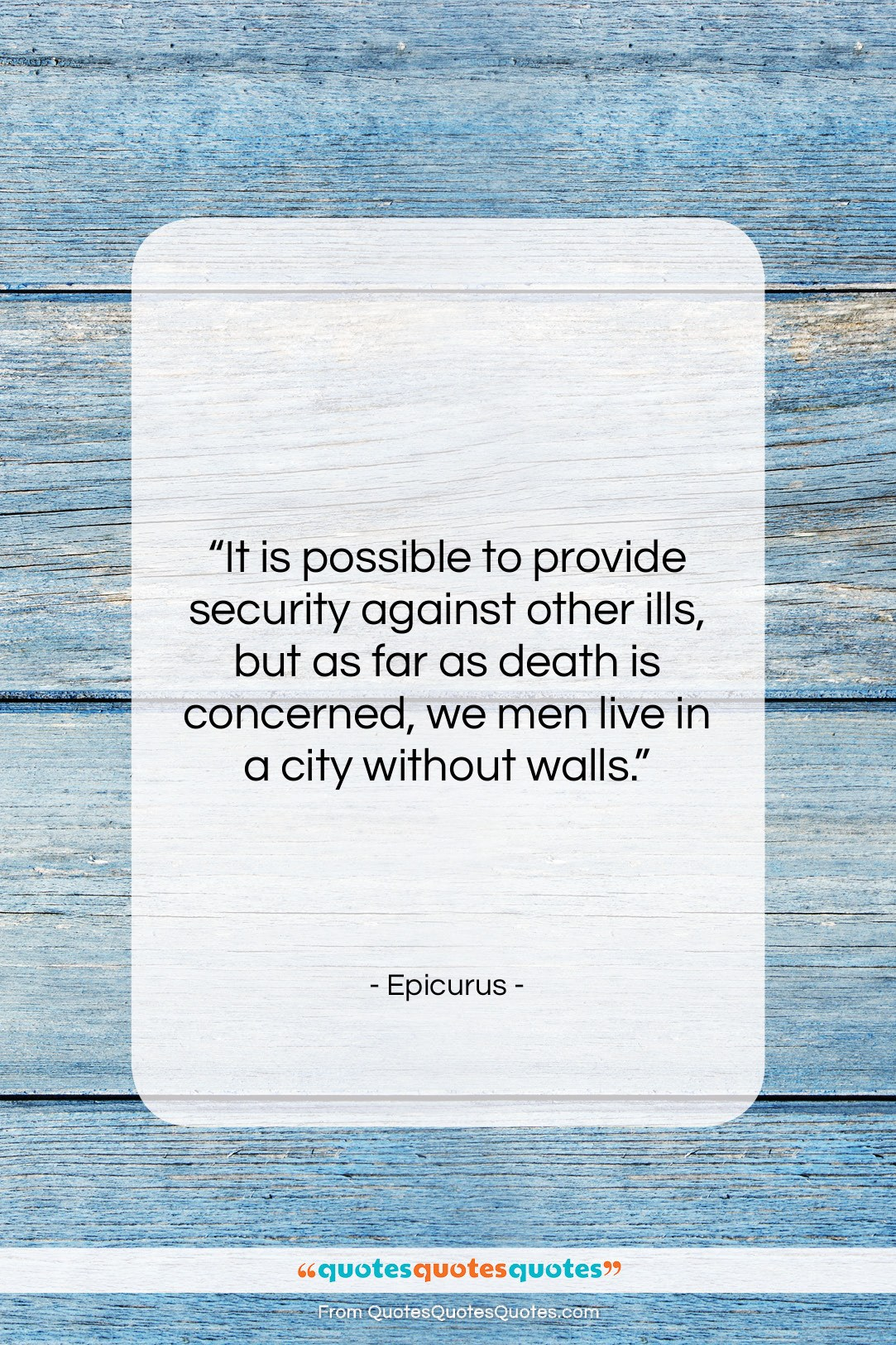 """Epicurus quote: """"It is possible to provide security against…""""- at QuotesQuotesQuotes.com"""