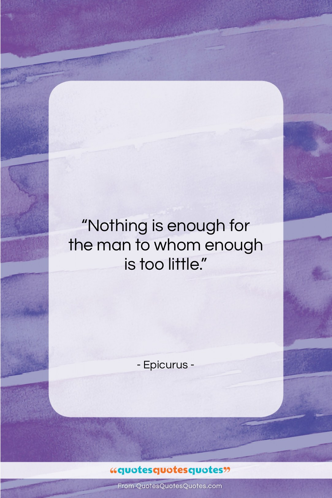 """Epicurus quote: """"Nothing is enough for the man to…""""- at QuotesQuotesQuotes.com"""