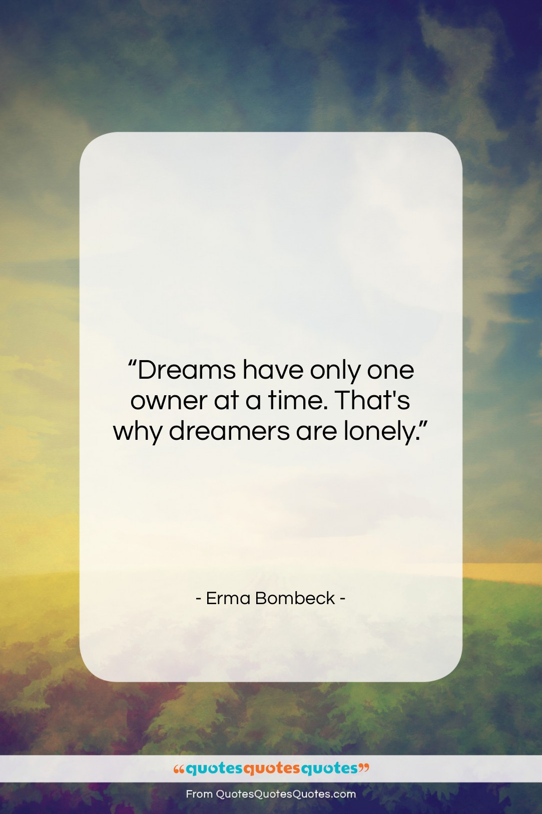 """Erma Bombeck quote: """"Dreams have only one owner at a…""""- at QuotesQuotesQuotes.com"""