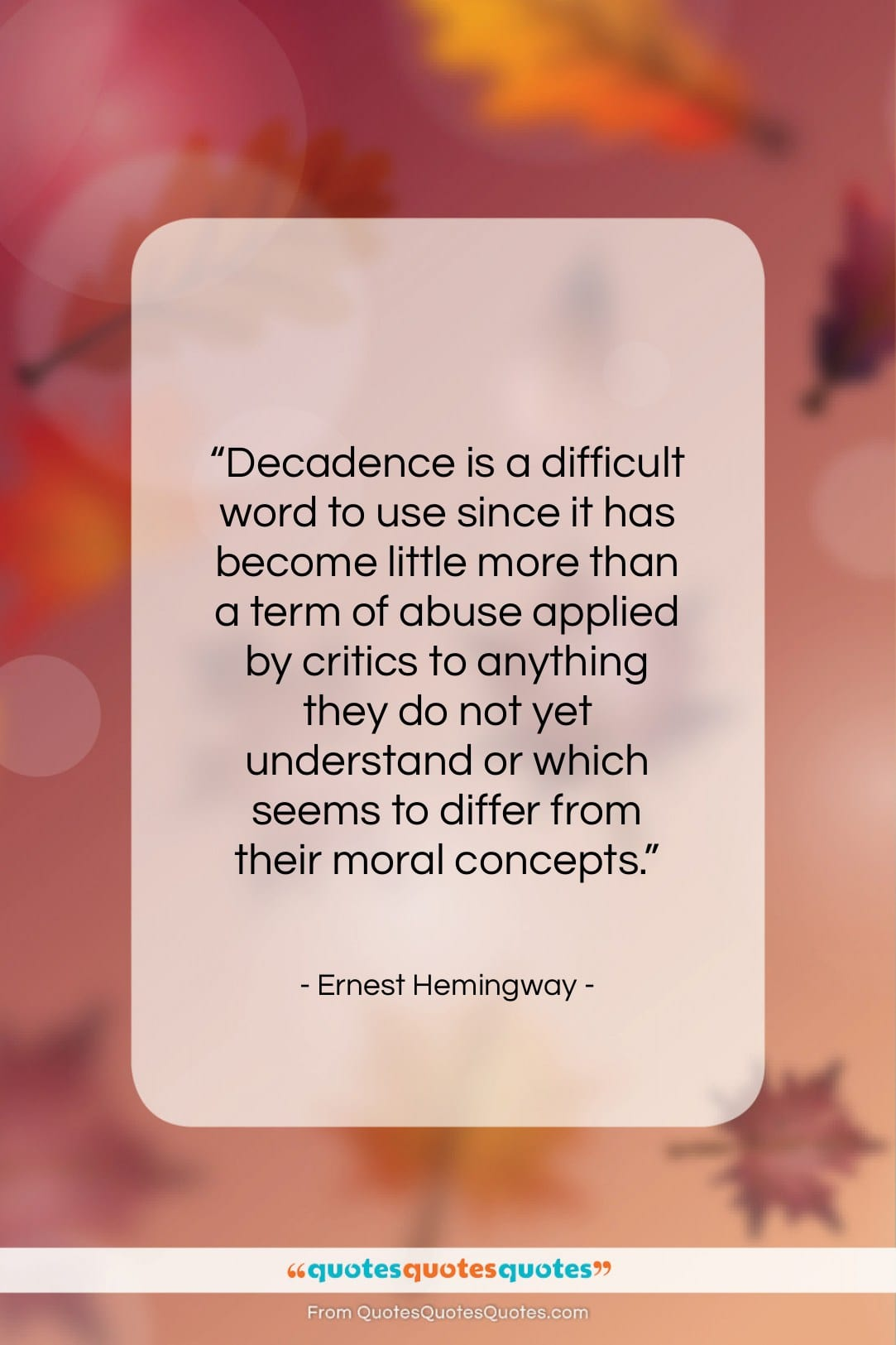 """Ernest Hemingway quote: """"Decadence is a difficult word to use…""""- at QuotesQuotesQuotes.com"""