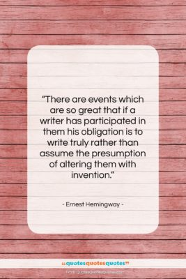 """Ernest Hemingway quote: """"There are events which are so great…""""- at QuotesQuotesQuotes.com"""