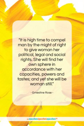 "Ernestine Rose quote: ""It is high time to compel man…""- at QuotesQuotesQuotes.com"