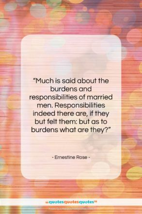 "Ernestine Rose quote: ""Much is said about the burdens and…""- at QuotesQuotesQuotes.com"