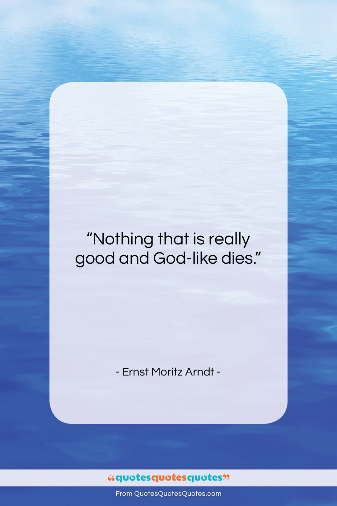 """Ernst Moritz Arndt quote: """"Nothing that is really good and God-like…""""- at QuotesQuotesQuotes.com"""