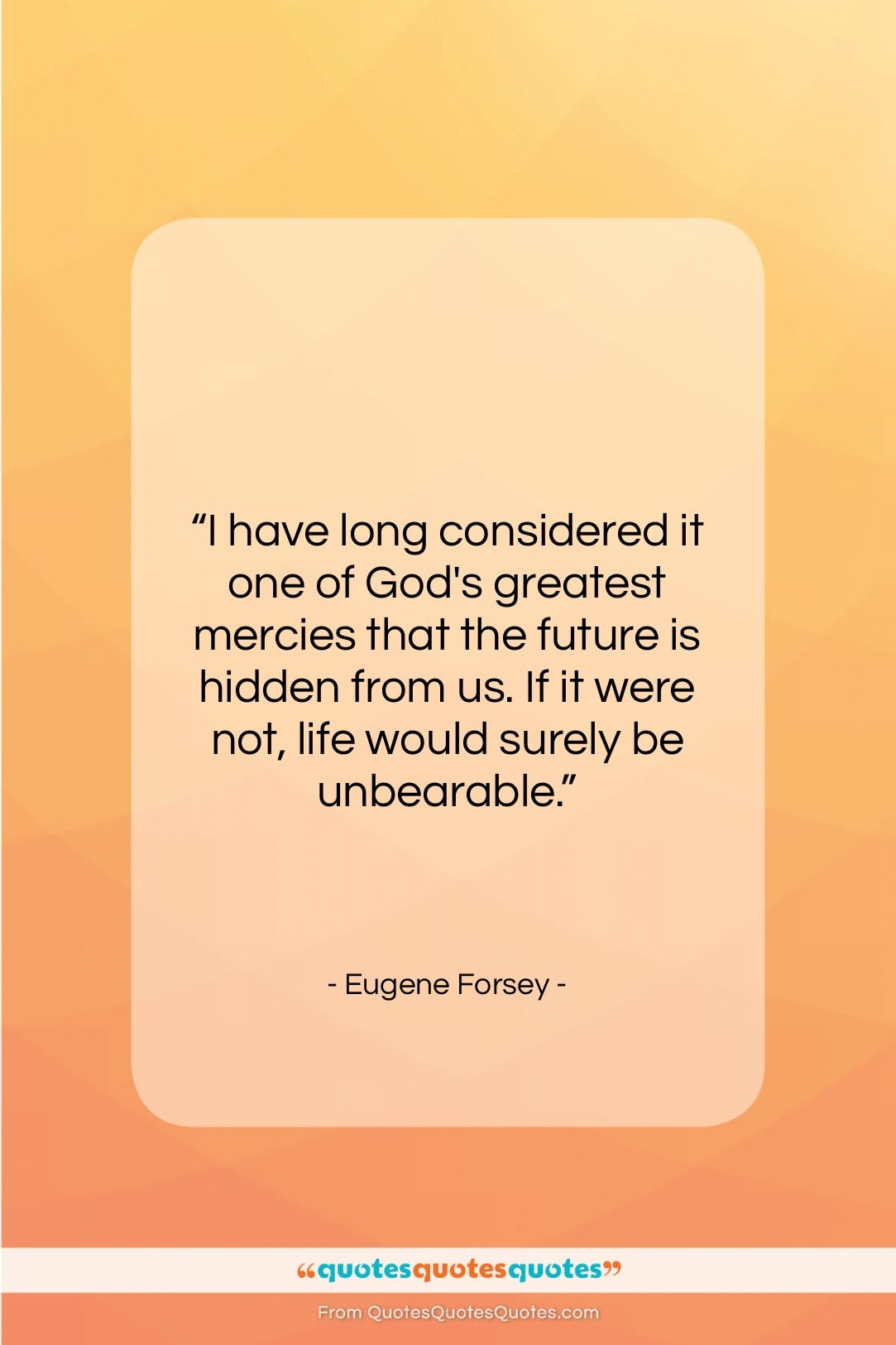 """Eugene Forsey quote: """"I have long considered it one of…""""- at QuotesQuotesQuotes.com"""