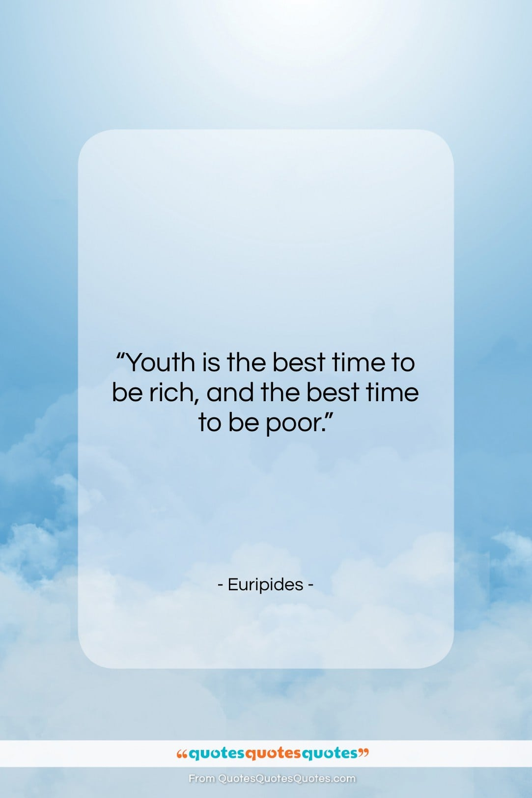 """Euripides quote: """"Youth is the best time to be…""""- at QuotesQuotesQuotes.com"""