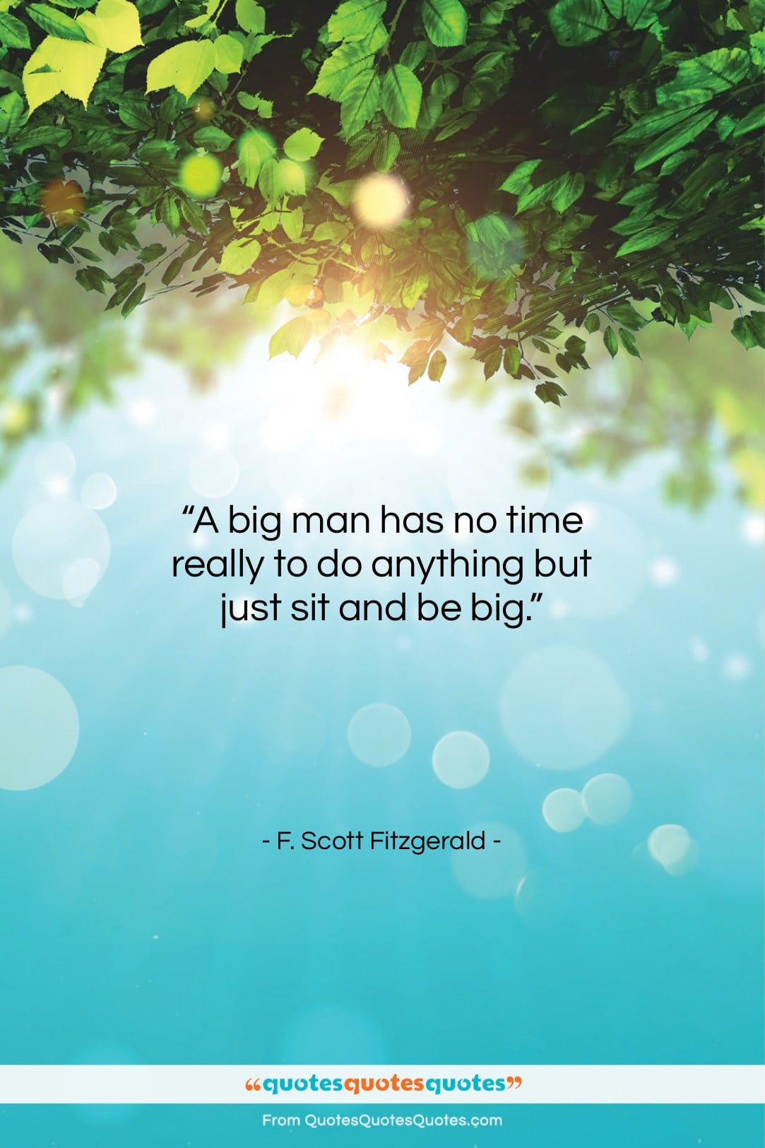 """F. Scott Fitzgerald quote: """"A big man has no time really…""""- at QuotesQuotesQuotes.com"""