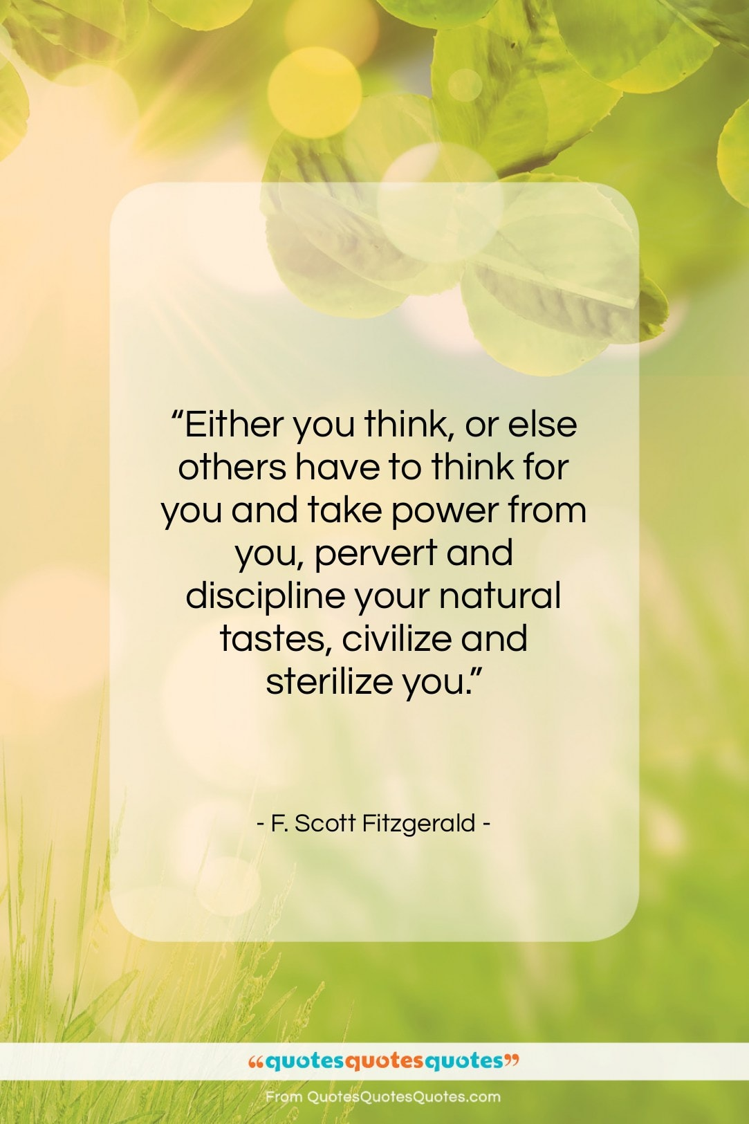 """F. Scott Fitzgerald quote: """"Either you think, or else others have…""""- at QuotesQuotesQuotes.com"""