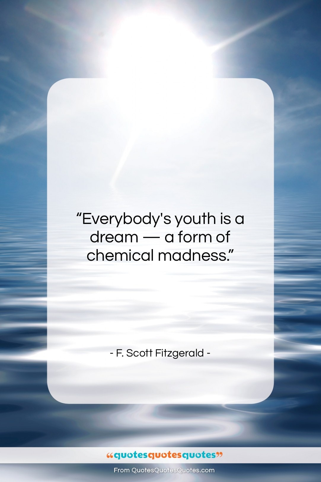 """F. Scott Fitzgerald quote: """"Everybody's youth is a dream — a form…""""- at QuotesQuotesQuotes.com"""