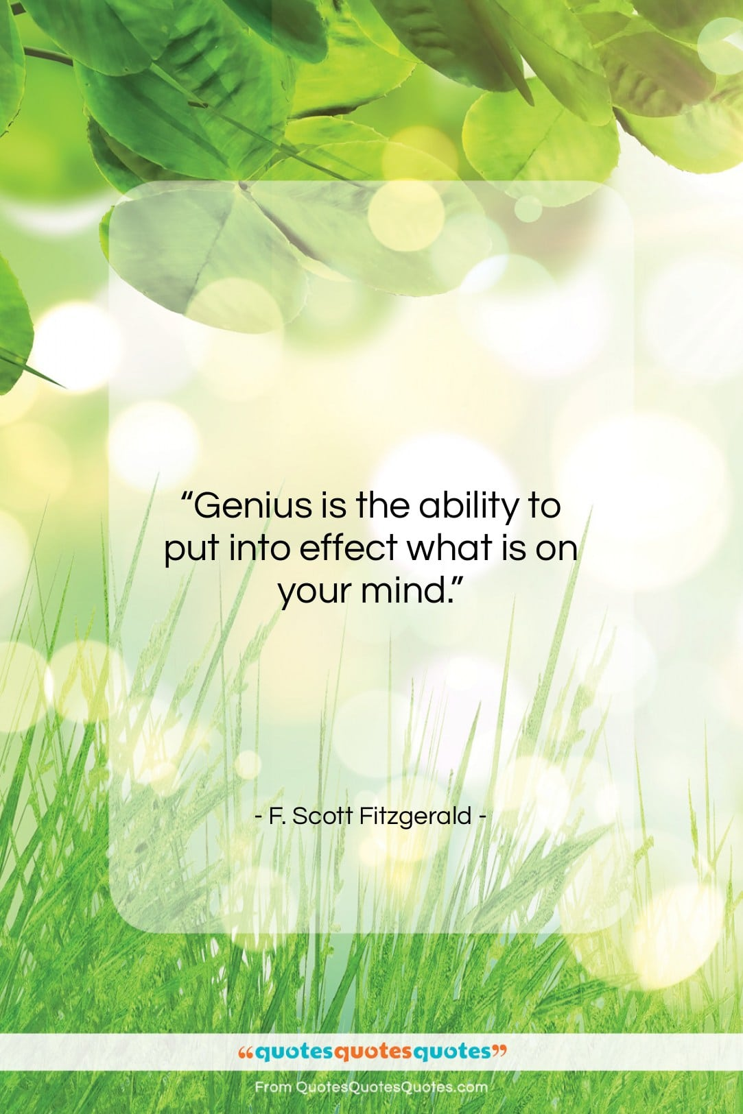 "F. Scott Fitzgerald quote: ""Genius is the ability to put into…""- at QuotesQuotesQuotes.com"