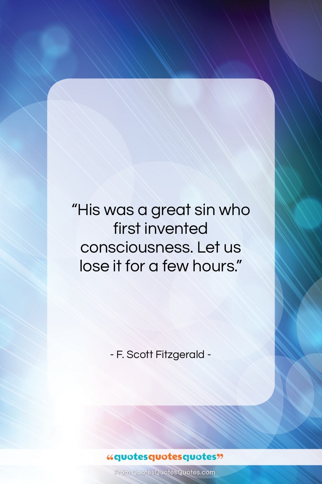 "F. Scott Fitzgerald quote: ""His was a great sin who first…""- at QuotesQuotesQuotes.com"