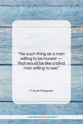 """F. Scott Fitzgerald quote: """"No such thing as a man willing…""""- at QuotesQuotesQuotes.com"""