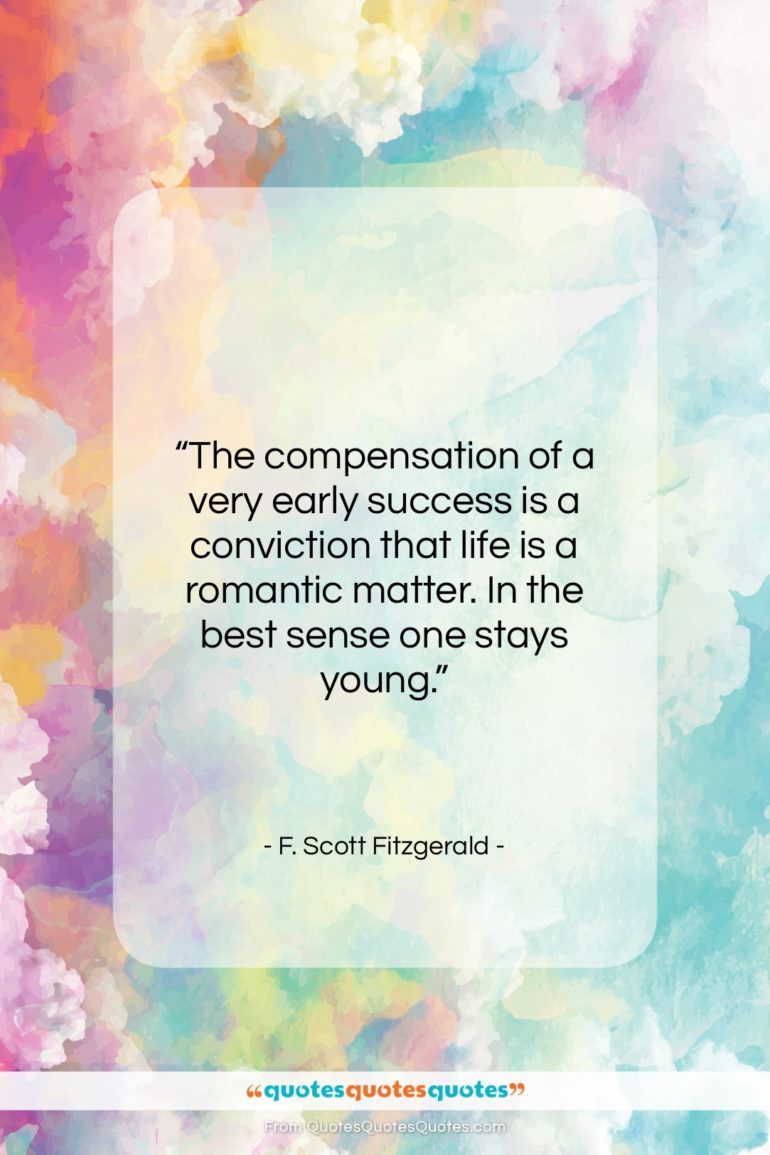 """F. Scott Fitzgerald quote: """"The compensation of a very early success…""""- at QuotesQuotesQuotes.com"""