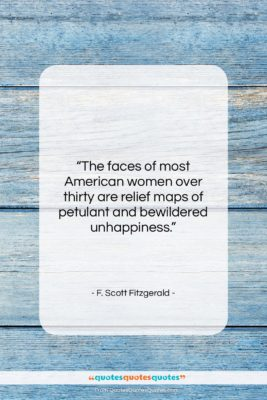 """F. Scott Fitzgerald quote: """"The faces of most American women over…""""- at QuotesQuotesQuotes.com"""