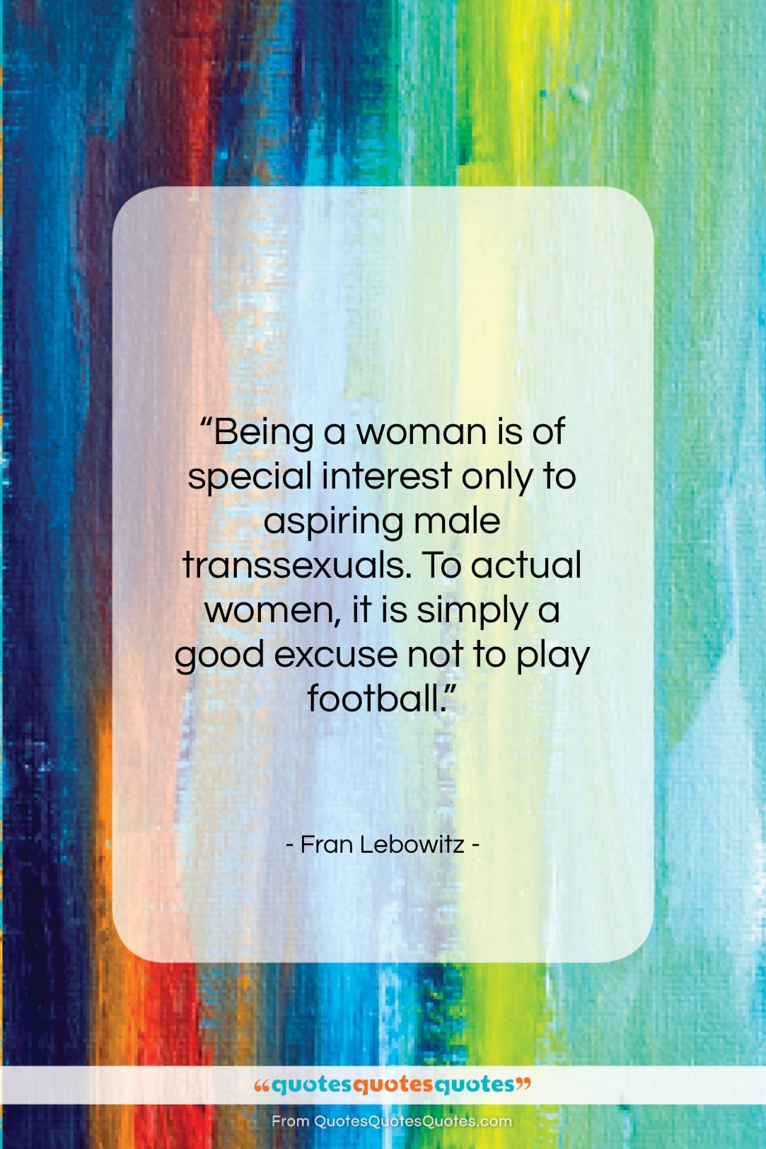 """Fran Lebowitz quote: """"Being a woman is of special interest…""""- at QuotesQuotesQuotes.com"""