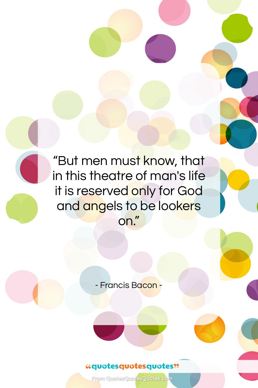 """Francis Bacon quote: """"But men must know, that in this…""""- at QuotesQuotesQuotes.com"""