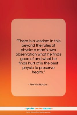 """Francis Bacon quote: """"There is a wisdom in this beyond…""""- at QuotesQuotesQuotes.com"""