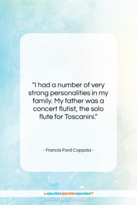 """Francis Ford Coppola quote: """"I had a number of very strong…""""- at QuotesQuotesQuotes.com"""