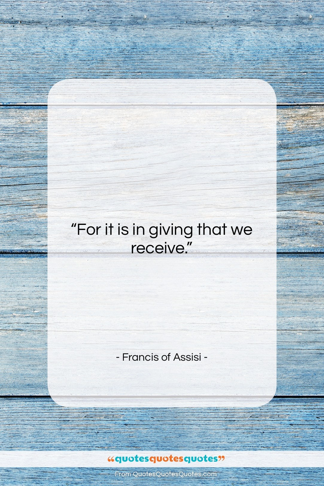 """Francis of Assisi quote: """"For it is in giving that we…""""- at QuotesQuotesQuotes.com"""