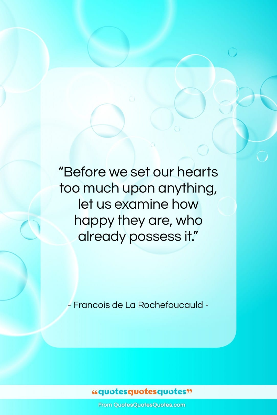 """Francois de La Rochefoucauld quote: """"Before we set our hearts too much…""""- at QuotesQuotesQuotes.com"""