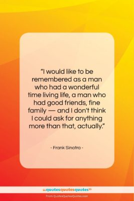 "Frank Sinatra quote: ""I would like to be remembered as…""- at QuotesQuotesQuotes.com"