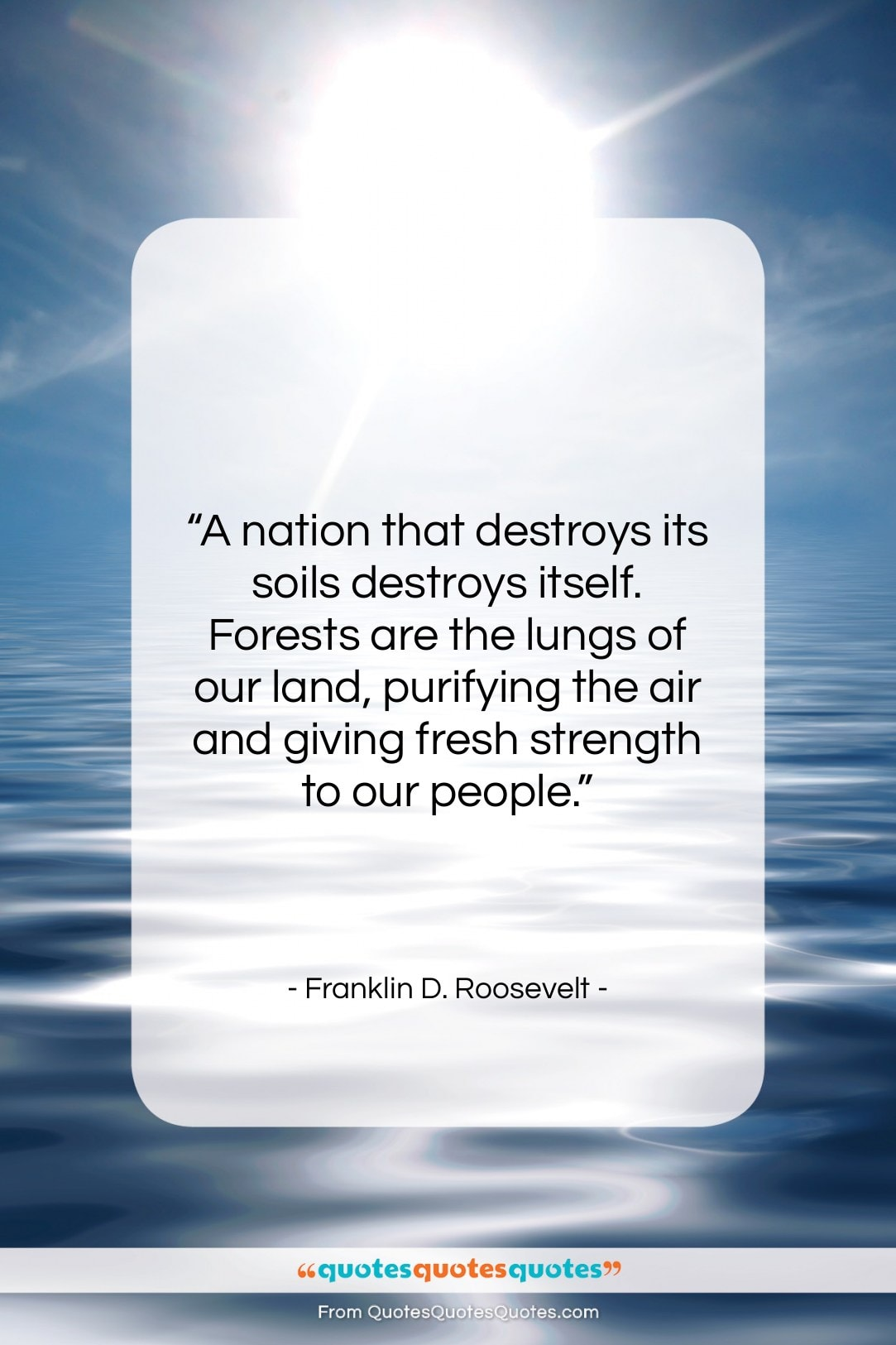 """Franklin D. Roosevelt quote: """"A nation that destroys its soils destroys…""""- at QuotesQuotesQuotes.com"""