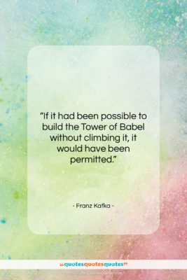 """Franz Kafka quote: """"If it had been possible to build…""""- at QuotesQuotesQuotes.com"""