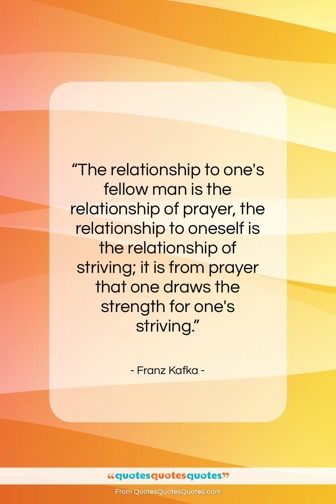 """Franz Kafka quote: """"The relationship to one's fellow man is…""""- at QuotesQuotesQuotes.com"""