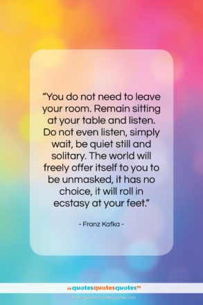 """Franz Kafka quote: """"You do not need to leave your…""""- at QuotesQuotesQuotes.com"""