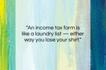 "Fred Allen quote: ""An income tax form is like a…""- at QuotesQuotesQuotes.com"