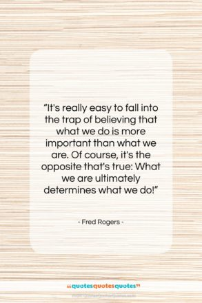 "Fred Rogers quote: ""It's really easy to fall into the…""- at QuotesQuotesQuotes.com"